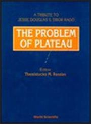 Problem Of Plateau: A Tribute To Jesse Douglas And Tibor Rado, The: A Tribute to Jesse Douglas and Tibur Rado