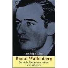 Raoul Wallenberg: So viele Menschen retten wie möglich