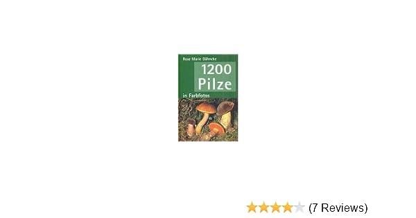 1200 Pilze: Amazon.de: Rose Marie Dähncke: Bücher