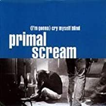 (I'm Gonna) Cry Myself Blind / Struttin (Back In Our Minds Remix - The Scream Team vs. Brendan Lynch) +2 live - 4 track EP by Primal Scream