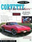 Corvette by the Numbers: 1955-1982-The Essential Corvette Parts Reference (Chevrolet)