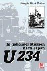 U 234. In geheimer Mission nach Japan