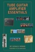 Tube Guitar Amplifier Essentials (Tube Weber)