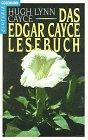 Das Edgar Cayce Lesebuch - Edgar Cayce, Hugh L. Cayce