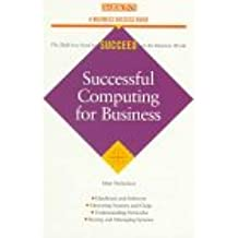 Successful Computing for Business (Business Success)