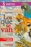 Los que se van, 3. Fauna argentina amenazada/ Those who leave. Argentine threatened fauna: Mamiferos/ Mammalian por Juan Carlos Chebez