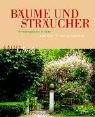 Bäume und Sträucher: Verwandlungskünstler im Garten - Christa Brand, Ursula Barth