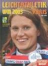 Leichtathletik-WM Paris 2003: Offizielle Dokumentation des Deutschen Leichtathletik-Verbandes