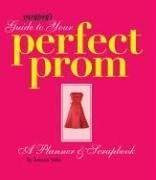Seventeen's Guide to Your Perfect Prom: A Planner & Scrapbook por Joanna Saltz