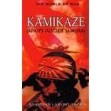Kamikaze: Japan's Suicide Samurai