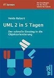 UML 2 in 5 Tagen: Der schnelle Einstieg in die Objektorientierung