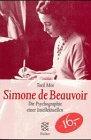 Simone de Beauvoir. Sonderausgabe. Die Psychographie einer Intellektuellen. - Toril Moi