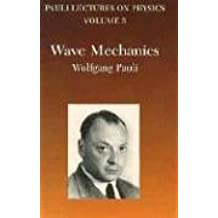 Wave Mechanics: Volume 5 of Pauli Lectures on Physics: Vol 5