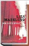 Liza Marklund: Der rote Wolf