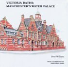 Victoria Baths: Manchester's Water Palace by Griff Rhys Jones (Foreword), Prue Williams (20-Aug-2004) Paperback