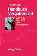 Handbuch Vergaberecht: VOB Teil A, VOL Teil A, VOF, Rechtsschutz, Rechtsstand: 1. Januar 2002