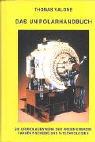 Das Unipolar-Handbuch: Ein Grundlagenwerk der freien Energie: Faraday-Scheibe und N-Technologien (Edition Neue Energien)