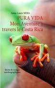 Pura vida : Mon Aventure à travers le Costa Rica