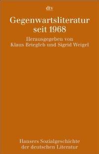 Hansers Sozialgeschichte der deutschen Literatur vom 16. Jahrhundert bis zur Gegenwart, Bd.12, Gegenwartsliteratur seit 1968