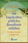 Mit Engelkräften göttliches Bewußtsein entfalten - Ted Andrews