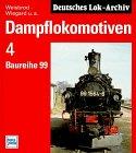 Dampflokomotiven, Bd.4, Baureihe 99