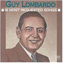 Guy Lombardo 16 Most Requested Songs