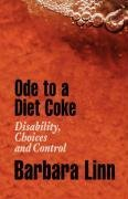 ode-to-a-diet-coke-disability-choices-and-control-by-barbara-linn-2008-08-15