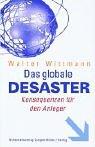 Das globale Desaster: Politik und Fin...