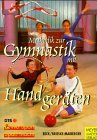 Gymnastik mit Handgeräten. Methodik - Technik - Kombination -