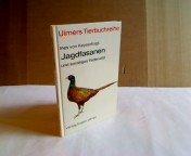 Jagdfasanen und sonstiges Federwild: Rebhühner, Wachteln, Enten, Aufzucht, Haltung, Hege