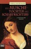 Die Musche - Tochter des Scharfrichters: Historischer Roman