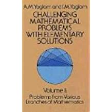 Challenging mathematical problems with elementary solutions. Volume 2: Problems from various branches of mathematics