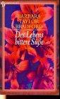 Des Lebens bittere Süße von Barbara Taylor Bradford