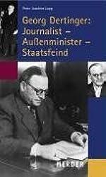 Georg Dertinger: Journalist - Außenminister - Staatsfeind