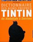 Telecharger Livres Dictionnaire des noms propres de Tintin De Abdallah a Zorrino (PDF,EPUB,MOBI) gratuits en Francaise