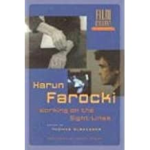 Harun Farocki: Working the Sight-Lines: Working on the Sight-Lines (Film Culture in Transition)