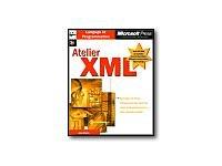 Atelier XML (avec CD-Rom)