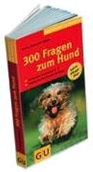 300 Fragen zum Hund (GU Der große GU Kompass)
