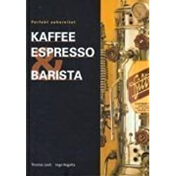 Kaffee, Espresso & Barista