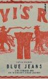 Blue Jeans: Levi Strauss und die Geschichte einer Legende - Katja Doubek