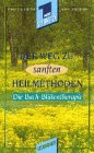 Der Weg zu sanften Heilmethoden: Die Bach-Blütentherapie [VHS]