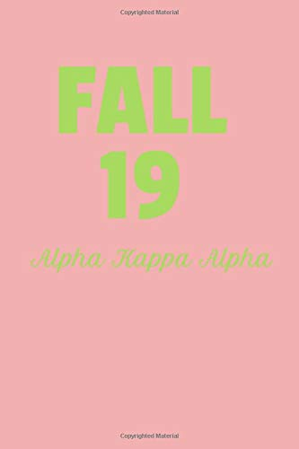 Fall 19 Alpha Kappa Alpha: 6x9 Blank Lined Journal Great Alpha Kappa Alpha Gift for new sorors, probate and pledges