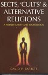 Sects, Cults and Alternative Religions: A World Survey and Sourcebook