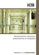 Mantenimiento, Sistemas y Automatismos en Hospitales por Vv.Aa.
