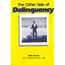 Other Side of Delinquency (Crime, Law, & Deviance Series)