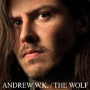 Songtexte von Andrew W.K. - The Wolf