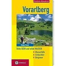 Erlebnis-Wandern! Vorarlberg. Stille Seen und wilde Wasser: Wasserfälle, Schluchten, Bergseen