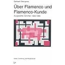 Über Flamenco und Flamenco-Kunde: Ausgewählte Schriften 1988-1998 (Kultur: Forschung und Wissenschaft)