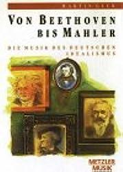 Von Beethoven bis Mahler, die Musik des deutschen Idealismus