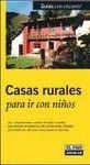 Casas rurales para ir con niños 2006 (Guias Con Encanto)